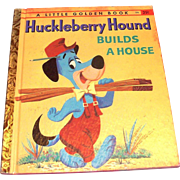 Little Golden Book: Children's: Huckleberry Hound Builds A House, 1959, A Edition
