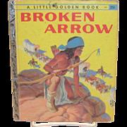 Little Golden: Broken Arrow Children's Book, 1957, A Edition