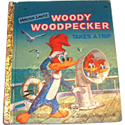 Little Golden Children's Book: Walter Lantz: Woody Woodpecker Takes A Trip Book, 1961, B Edition