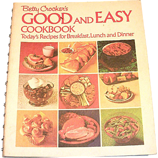 Betty Crocker's Good And Easy Cookbook, Seventh Printing, 1974