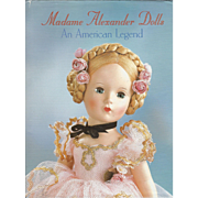 "1999 Book "" Madame Alexander Dolls An American Legend"""