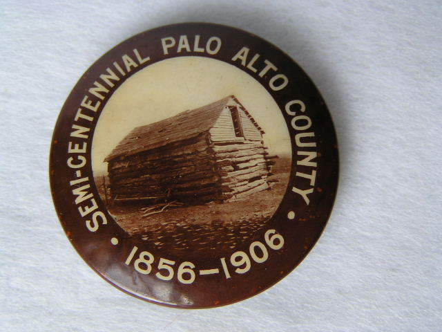 1906 Pinback Palo Alto Co. Iowa