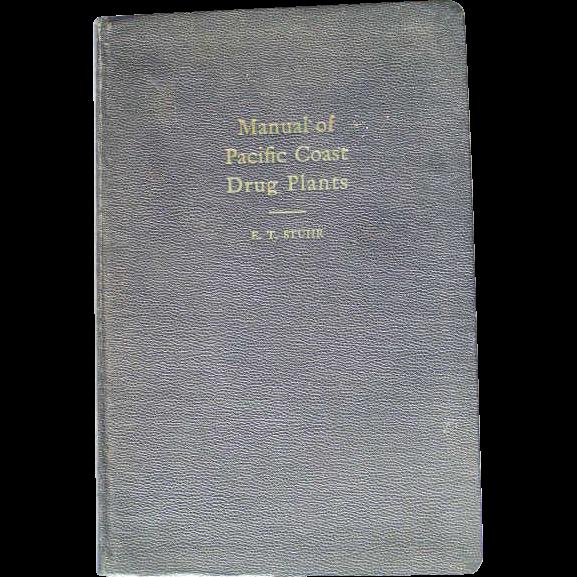 Manual of Pacific Coast Drug Plants; Stuhr; 1933
