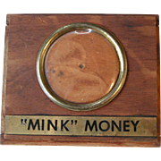 Novelty Still Bank 'Mink' Money