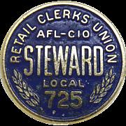 Vintage AFL CIO Retail Clerks Union Steward Local 725 Pin with Blue Enamel