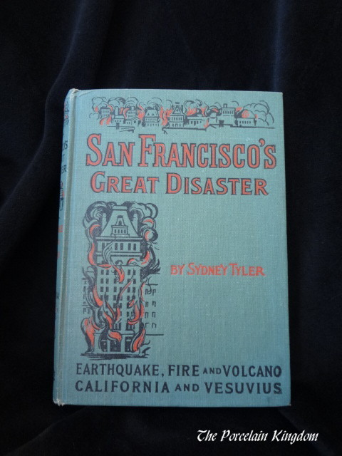 San Francisco's Great Disaster 1906 first edition by Sydney Tyler Earthquake, Fire and Volcano California and Vesuvius