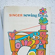 Singer Sewing Book First Edition 1969