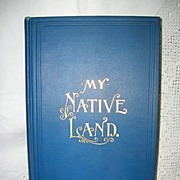 My Native Land by James Cox 1903 United States History and Folk Lore