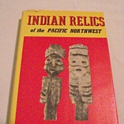Indian Relics of The Pacific Northwest by N G Seaman 1967 DJ