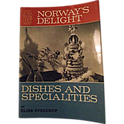 Norway's Delight Dishes And Specialties Cookbook 1964