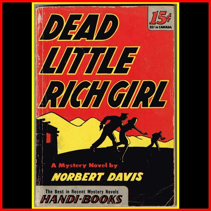 1945 1st Edition Dead Little Rich Girl Paperback by Norbert Davis
