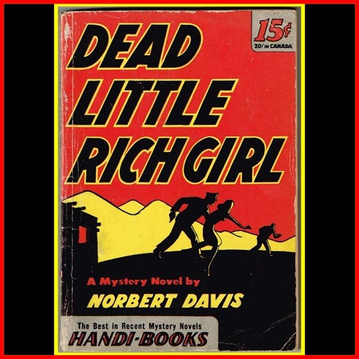1945 1st Edition Dead Little Rich Girl Paperback by Norbert Davis