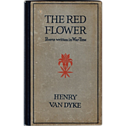 The Red Flower Book, Poems written in War Time, by Henry Van Dyke