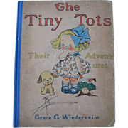 1909 THE TINY TOTS THEIR ADVENTURES Grace Wiederseim (Drayton) Campbells Soup Artist, Delightful!