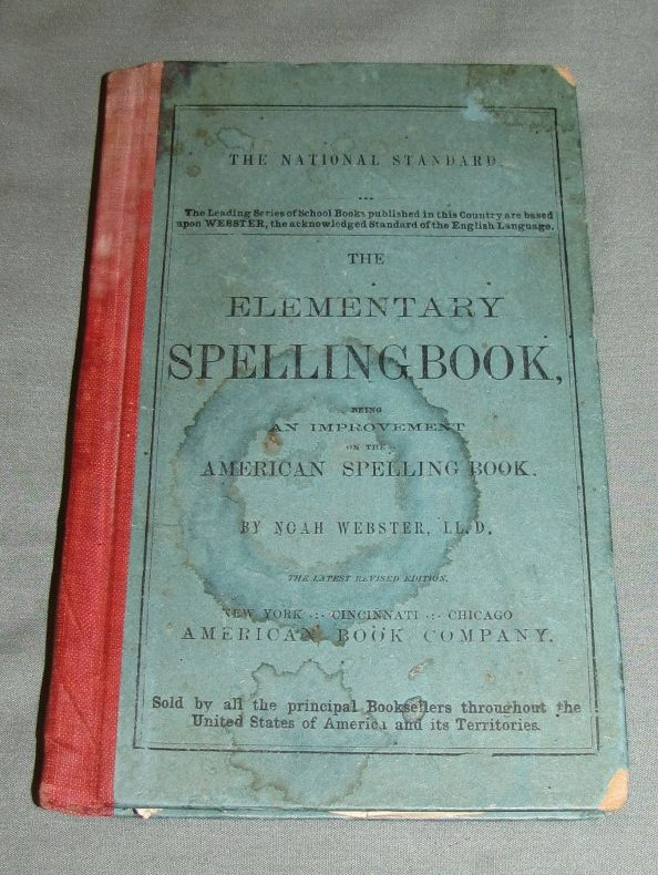 The National Standard ELEMENTARY SPELLING BOOK by Noah Webster