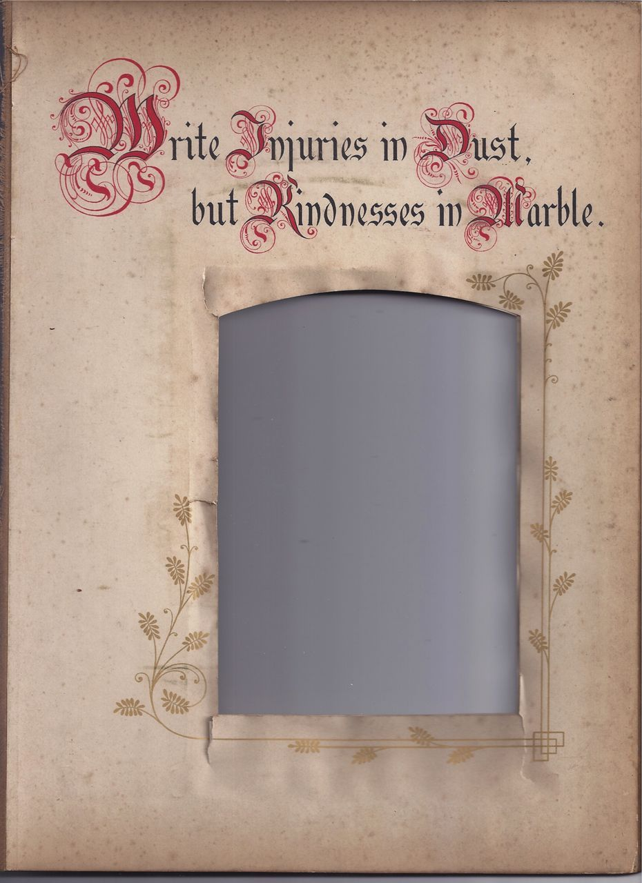 "Page From Victorian Photo Album, Proverb, ""Write Injuries in Dust"""