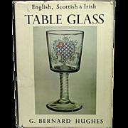 English, Scottish and Irish Table Glass, 16th Century to 1820