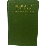 Microbes and Men, Robert Morris, M.D., 1916, To-Morrow's Topics Series ~ A Rare Book