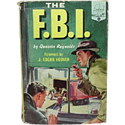 The F. B. I., by Quentin Reynolds, 1954, Foreward by J. Edgar Hoover