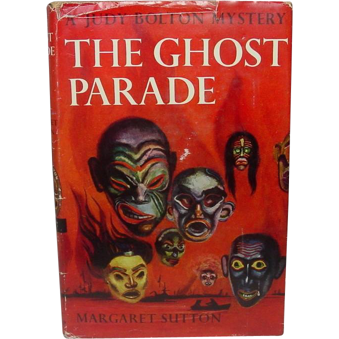 The Ghost Parade: A Judy Bolton Mystery, by Margaret Sutton, 1953 (1933) Fifth in Series