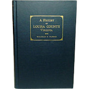 A History of Louisa County Virginia, by Malcolm H. Harris, 1963 Revised Edition