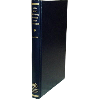 Old King William Homes and Families, Peyton Neale Clarke, 1976, Fine Condition ~ History and Genealogy