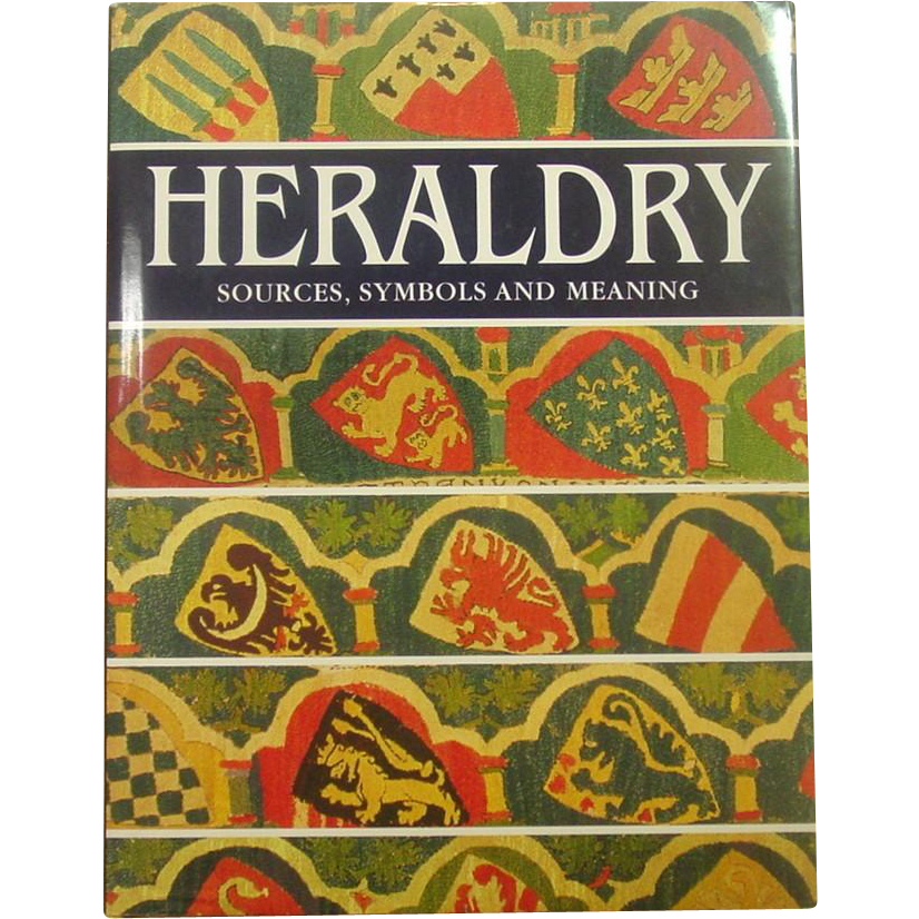 Heraldry: Sources, Symbols and Meaning ~ Tiger Books International, London ~ Profusely Illustrated