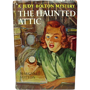 The Haunted Attic: A Judy Bolton Mystery ~ Margaret Sutton ~ Grosset & Dunlap ~ 1952