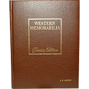 Western Memorabilia: Collectibles of the Old West ~ Classics Edition ~ W.C. Ketchum ~ 1980