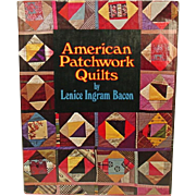 American Patchwork Quilts ~ L. I. Bacon ~ 1973, First Edition ~ Story of, Making, Collecting, Care of Quilts