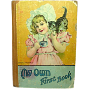 My Own First Book: A Picture Alphabet Book for Little Folks ~ Charles E. Graham & Co. ~ Circa 1900