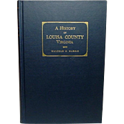 A History of Louisa County Virginia ~ by Malcolm H. Harris ~ 1963, Revised Edition