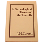 A Genealogical History of the Tyrrells, Tyrrell, 1980, First Thus