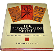 "3 English Language Books about Playing Cards, $10/ea.: (i) Denning, ""The Playing Cards of Spain""; (ii) Wowk ""Playing Cards of the World""; and (iii) Tilley, ""A History of Playing Cards"""
