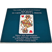 "2 Foreign Language Books about Playing Cards, $15/ea.: (i) ""Due Secoli di Carte da Gioco a Trieste"" (""Two Centuries of Playing Cards from Trieste""; and (ii) ""150 Jahre Piatnik 1824-1974"" (""150 Years Piatnik 1824-1974"")"