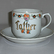 "Circa 1910 ""Father"" Cup and Saucer"