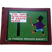 Antique 1916 1st Ed Way to House of Santa Claus Christmas Childrens Book Frances Hodgson Burnett