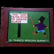 1916 1st Ed Way to House of Santa Claus Christmas Childrens Book Frances Hodgson Burnett