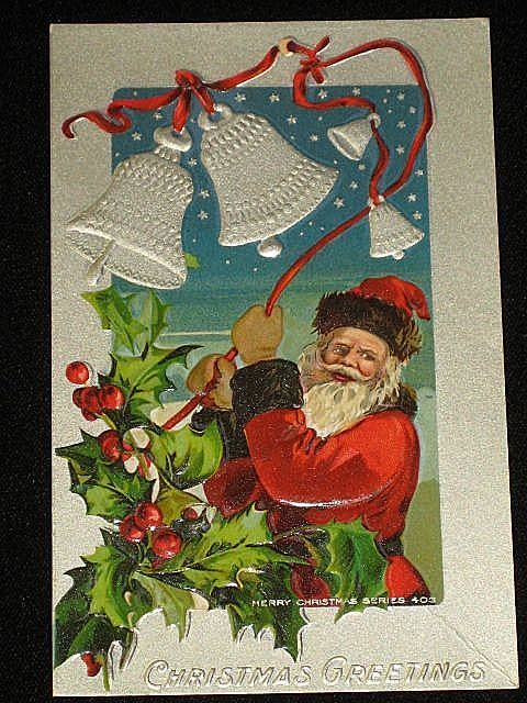 "Antique Embossed Postcard-Santa Ringing Silver Bells Tied with Red Ribbon with Holly/Berries-""Merry Christmas Series 403""-Unused"