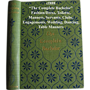 c1897 Gentlemens Etiquette Book The Complete Bachelor Manners Fashion Dress Toilette Servants Clubs Engagements Wedding Dancing Table Manners Smoking