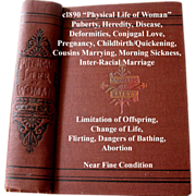 c1890 Physical Life of Woman Book Napheys Quack Medicine Love Marriage Childbirth Abortion Limitation of Offspring Flirting Interracial Marriage Bathing Disease Deformities Change of Life Puberty Morning Sickness Near Fine Condition