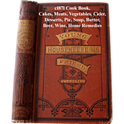 c1871 Cook Book Young Housekeepers Friend Meats Pies Vegetables Cakes Cider Beer Soup Making Butter Home Remedies Servants Household Hints Washing Health Ventilation Mistress
