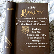 c1890 Beauty Its Attainment and Preservation Book Corsets Underwear Dress Freckles Dandruff Cosmetics Cycling Sea Air Corpulence Fat Food Digestion Marriage Massage Complexion Formulas Perfumes Soaps