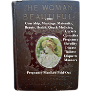 c1901 The Woman Beautiful Book Maidenhood Marriage Maternity Pregnancy Beauty Hair Cosmetics Sex Toilet Etiquette Corsets Dress Fashion Illustrated Asti