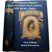 C1879 Etiquette Book Decorum Beauty Fashion Wedding Home Manners Culture Dress Toilet Cosmetics Deportment Quack Medicine First Edition