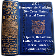 C1870 Homeopathic Medicine Book Robinsons Family Herbal and Physician 20 Color Plates Herbal Cures Opium Belladonna Coffee Roses Prunes Nerve Powder Skunk Cabbage Medical Quack Doctor Herb Botanical