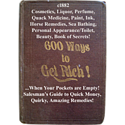 C1882 600 Ways To Get Rich When Your Pockets Are Empty Book Quack Medicine Toilet Cosmetic Recipes Industrial Perfume Liquor Hair Dress Pharmaceutical Medical Quack