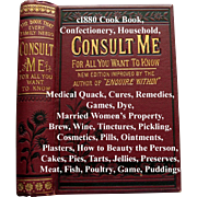 C1880 Cook Book Confectionery Household Medical Quack Book Opium Laudanum Cures Remedies Games Dye Brew Wine Tinctures Pickling Cosmetics Pills Ointments Plasters Beauty Cakes Pies Tarts Jellies Preserves Meat Fish Poultry Game Pudding Science Games