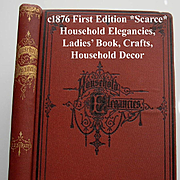 Household Elegancies Antique Book Home Decor Sewing Needlework Sewing Crafts Leatherwork Painting Baskets Screens Victorian Post Civil War