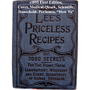 c1895 Lees Priceless Recipes Book First Edition Medical Quack Scientific  Perfume Cook Book Candy Ice Cream Beverages Household Cures Metal Farms How To Scientific
